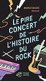 Le pire concert de l'histoire du rock par Causse