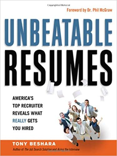 unbeatable resumes america s top recruiter reveals what really
