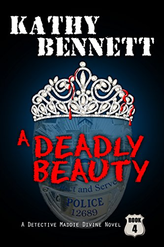 A Deadly Beauty (LAPD Detective Maddie Divine Book 4)