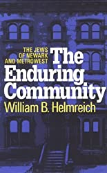 The Enduring Community: The Jews of Newark and MetroWest by William B. Helmreich (1998-09-30)