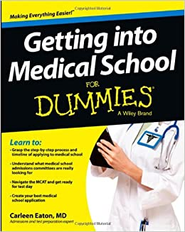 Getting into Medical School For Dummies: Carleen Eaton ...