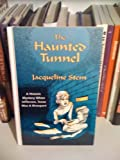 The Haunted Tunnel, Jacqueline Stem, 0890159599