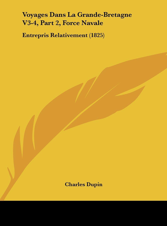 Voyages Dans La Grande-Bretagne V3-4, Part 2, Force Navale: Entrepris Relativement (1825) (French Edition) pdf epub