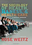 The Sociology of Health, Illness, and Health Care 6th Edition