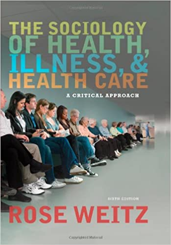 The Sociology Of Health, Illness, And Health Care: A Critical Approach Free Download