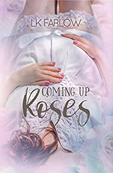 Coming Up Roses (The Southern Roots Series Book 1) by [Farlow, LK]