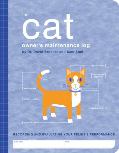 The Cat Owner's Maintenance Log: A Record of Your Feline's Performance (Owner's and Instruction Manual) (Indoor Records)