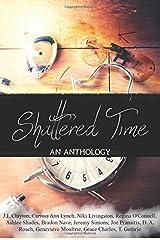 Shattered Time: Anthology Paperback