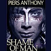 Shame of Man   Piers Anthony