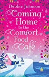 #5: Coming Home to the Comfort Food Café: The only heart-warming feel-good Christmas novel you need in 2017! (The Comfort Food Cafe)