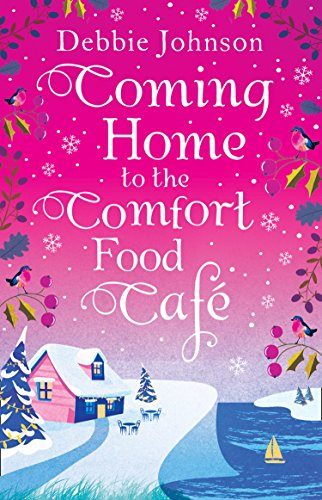 Coming Home to the Comfort Food Café: The only heart-warming feel-good Christmas novel you need in 2017! (The Comfort Food Cafe) cover