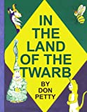 In the Land of the Twarb, Don Petty, 1418470597