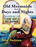 The Old Mermaids Book of Days and Nights: A Year and a Day Journal (unlined)
