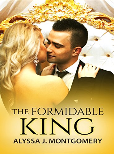 The Formidable King by Alyssa J Montgomery