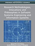 Research Methodologies, Innovations and Philosophies in Software Systems Engineering and Information Systems, Manuel Mora, 1466601795