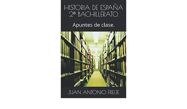 HISTORIA DE ESPAÑA 2º BACHILLERATO.: Apuntes de clase.: Amazon.es ...