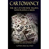 Cartomancy - The Art of Fortune Telling with Playing Cards: A Beginner's Guide to Predicting the Future with Ordinary Playing Cards