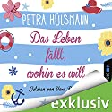 Das Leben fällt, wohin es will Hörbuch von Petra Hülsmann Gesprochen von: Yara Blümel