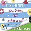Das Leben fällt, wohin es will Audiobook by Petra Hülsmann Narrated by Yara Blümel