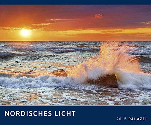 NORDISCHES LICHT 2015: Nordsee und Ostsee Küste - Landschaftskalender 60 x 50 cm