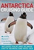 Antarctica Cruising Guide: Includes Falkland Islands, South Georgia and Ross Sea