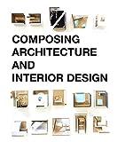 #5: Composing Architecture and Interior Design