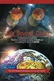 Life Beyond Death, Reverend Charles B. Broadway, 1479777218