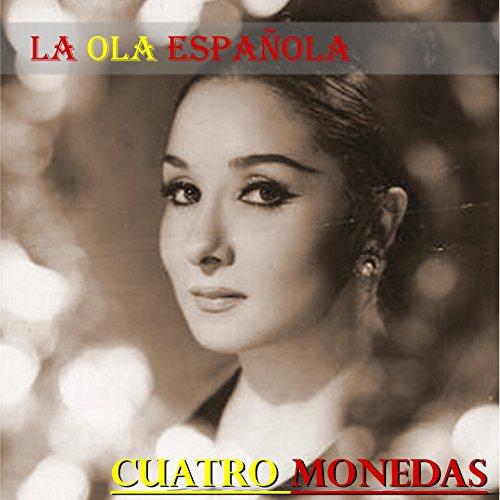 ... La Ola Española (Cuatro Monedas)