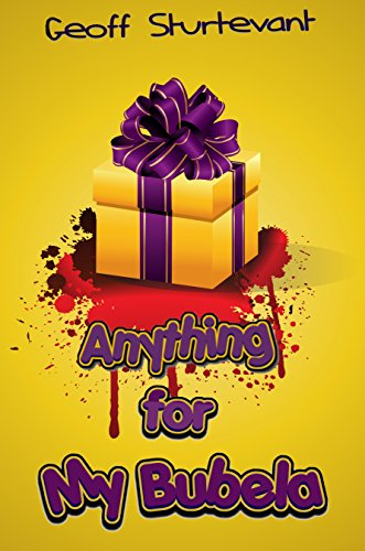 Anything for my Bubela: A Jewish / Mafia Comedy by [Sturtevant, Geoff]