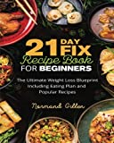 Best Beachbody Cookbooks - 21 Day Fix Recipe Book for Beginners: The Review