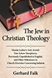 The Jew in Christian Theology, Gerhard Falk, 078647744X