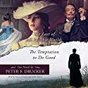The Last of All Possible Worlds and The Temptation to Do Good: Two Novels by Peter F. Drucker Audiobook by Peter F. Drucker Narrated by Steven Crossley, Traber Burns