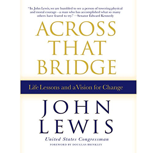 Ebook cover from Across That Bridge: A Vision for Change and the Future of Americaby John Lewis
