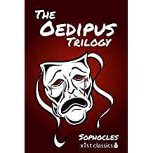 "The Oedipus Trilogy: Oedipus the King, Oedipus at Colonus, Antigone: ""Oedipus the King"", ""Oedipus at Colonus"", ""Antigone"" (Xist Classics)"