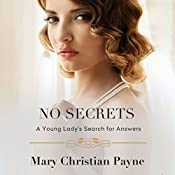 No Secrets: A Young Lady's Search for Answers: The Thornton Trilogy, Book 3 | Mary Christian Payne