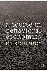 A Course in Behavioral Economics Paperback