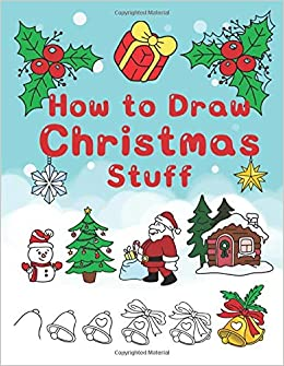 How To Draw Christmas Stuff Step By Step Easy And Fun To