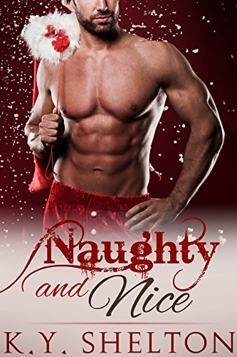Naughty and Nice: Gay MM Urban Christmas Contemporary Steamy Romance (An MM Christmas at the Mall Book - Shelton Mall