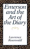 Emerson and the Art of the Diary, Rosenwald, Lawrence, 0195053338