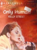 Only Human, Kelly Street, 037325394X