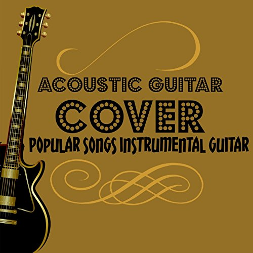 ... Acoustic Guitar Cover (Popular.