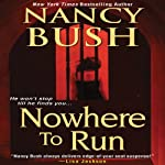 Nowhere to Run | Nancy Bush