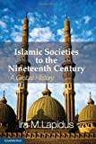 Islamic Societies to the Nineteenth Century : A Global History, Lapidus, Ira, 0521732980