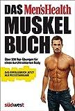 Das Men's Health Muskelbuch – die Pocketausgabe -: Über 300 Top-Übungen für einen durchtrainierten Body