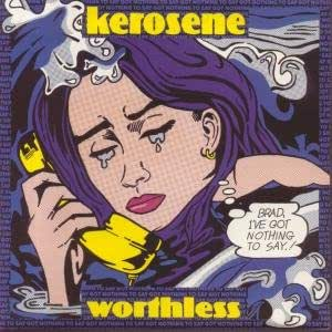 Kerosene - Worthless / Everybody's Icon