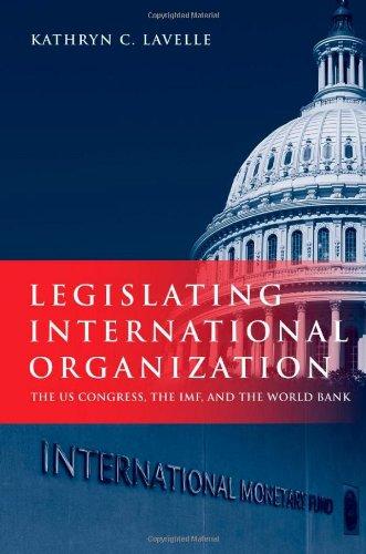 legislating-international-organization-the-us-congress-the-imf-and-the-world-bank
