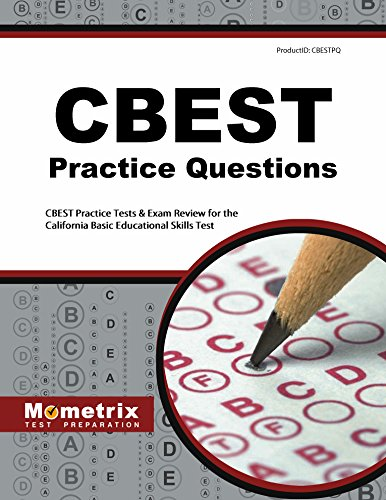 CBEST Practice Questions: CBEST Practice Tests & Exam Review for the California Basic Educational Skills Test (Mometrix Test Preparation)