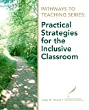 Practical Strategies for the Inclusive Classroom 1st Edition