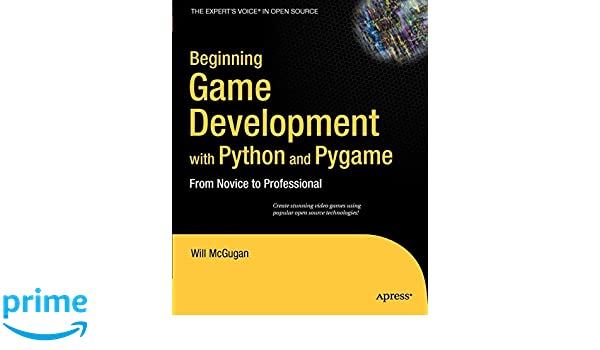 Beginning Game Development with Python and Pygame: From Novice to Professional Beginners / Beginning Guide: Amazon.es: Will McGugan: Libros en idiomas ...