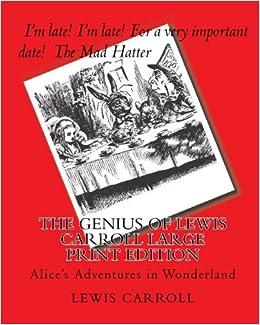 The Genius Of Lewis Carroll Large Print Edition Alices Adventures In Wonderland Tom Thomas 9781442105270 Amazon Books